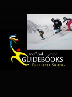 Unofficial Olympic Guidebook – Freestyle Skiing