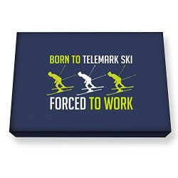 Teeburon BORN TO Telemark Ski , FORCED TO WORK Canvas Wall Art
