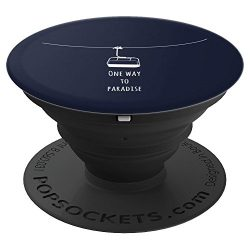 One Way To Paradise Ski Lift Elevator | Skiing Snowboarding – PopSockets Grip and Stand fo ...