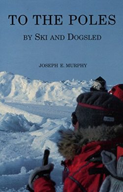 To the Poles by Ski and Dogsled