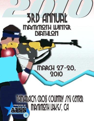 3rd Annual Mammoth Winter Biathlon: Tamarack Cross Country Ski Center, Mammoth Lakes, CA, March  ...