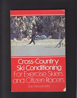 CROSS-COUNTRY SKI CONDITIONING FOR EXERCISE AND CITIZEN RACERS B. WOODWARD 1981